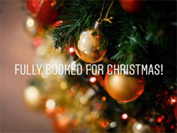 Fully booked for Xmas 2020
